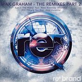 The Remixes - Part 2 by Max Graham