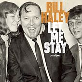 Let Me Stay by Bill Haley & the Comets