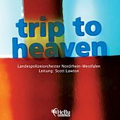 Trip to Heaven by Landespolizeiorchester NRW