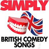 Simply British Comedy Songs by Various Artists