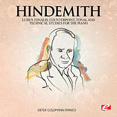 Hindemith: Ludus Tonalis, counterpoint, tonal and technical studies for the piano (Digitally Remastered) by Dieter Goldmann
