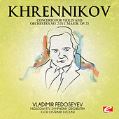 Khrennikov: Concerto for Violin and Orchestra No. 2 in C Major, Op. 23 (Digitally Remastered) by Igor Oistrakh