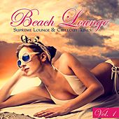 Beach Lounge, Vol. 1 - 20 Supreme Lounge & Chillout Tunes by Various Artists