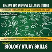 Biology Study Skills by Binaural Beat Brainwave Subliminal Systems