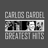 Greatest Hits by Carlos Gardel