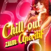 Chill-out zum Aperitif (50 Musiktitel aus Lounge und Chill-Out um seinen Aperitif einzunehmen) by Various Artists