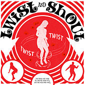 Twist and Shout by Various Artists