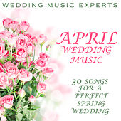 April Wedding Music, 30 Songs for a Perfect Spring Wedding by Pianissimo Brothers