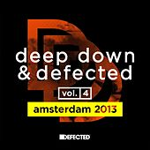 Deep Down & Defected Volume 4: Amsterdam 2013 by Various Artists