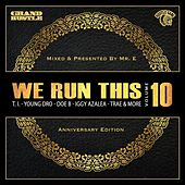 We Run This, Vol. 10 (Mixed By Mr. E) by Various Artists