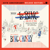 Le Bing: Song Hits Of Paris 60th Anniversary by Bing Crosby