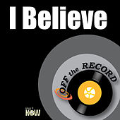 I Believe by Off the Record
