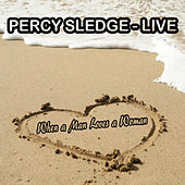 When a Man Loves a Woman (Live) by Percy Sledge