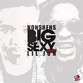 Big and Sexy Remix (feat. Lil Jon) by Konshens