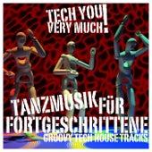 Tanzmusik für Fortgeschrittene (Groovy Tech House Tracks) by Various Artists