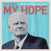 My Hope: Songs Inspired By The Message And Mission Of Billy Graham by Various Artists