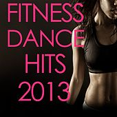 Fitness Dance 2013 by Various Artists