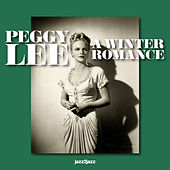 A Winter Romance - Cold Hands, Warm Heart Version by Peggy Lee