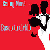 Busco Tu Olvido by Beny More