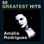 50 Greatest Hits von Amalia Rodrigues