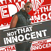 Not That Innocent by Edwin Yearwood