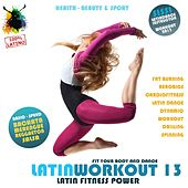 Latin Workout, Vol.13 - Latin Fitness Power 100% Latino (Health, Beauty & Sport: Fat Burning, Aerobics, Latin Dance, Dynamic, Drilling, Spinning) by Various Artists