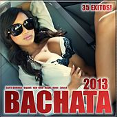 Bachata 2013 ! by Various Artists