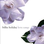Love Songs (Legacy) by Billie Holiday