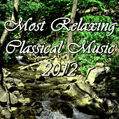 Most Relaxing Classical Music 2012 by Pianissimo Brothers