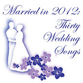 Married in 2012: Thirty Wedding Songs by Pianissimo Brothers