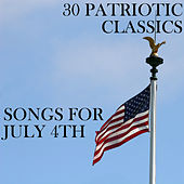 30 Patriotic Classics: Songs for July 4th by Pianissimo Brothers