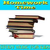 Homework Time: Study Music for Kids by Various Artists