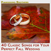 40 Classic Songs for Your Perfect Fall Wedding by Pianissimo Brothers