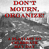 Don't Mourn, Organize! A Playlist to Celebrate May Day by Pianissimo Brothers