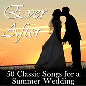 Ever After: 50 Classic Songs for a Summer Wedding by Pianissimo Brothers