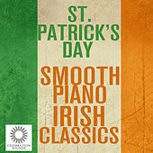 St. Patrick's Day - Smooth Piano Irish Classics by Pianissimo Brothers