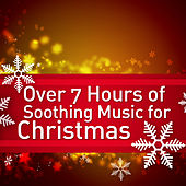 Over 7 Hours of Soothing Music for Christmas by Pianissimo Brothers