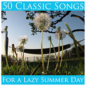 50 Classic Songs for a Lazy Summer Day by Pianissimo Brothers