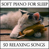 Soft Piano for Sleep: 50 Relaxing Songs by Pianissimo Brothers