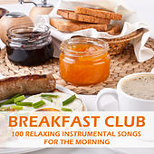 Breakfast Club: 100 Relaxing Instrumental Songs for the Morning by Pianissimo Brothers