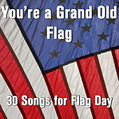 You're a Grand Old Flag: 30 Songs for Flag Day by Pianissimo Brothers