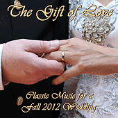 The Gift of Love: Classic Music for a Fall 2012 Wedding by Pianissimo Brothers