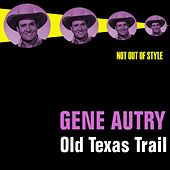 Old Texas Trail by Gene Autry