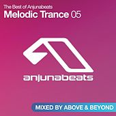 The Best of Anjunabeats: Melodic Trance 05 (Mixed by Above & Beyond) by Various Artists