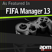 Video Game Music (As Featured In FIFA Manager 13) by APM Music