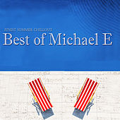 Best of Michael E (Finest Summer Chillout) by Michael e