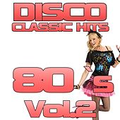 Disco Classic 80's, Vol. 2 by Disco Fever