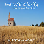We Will Glorify: Praise and Worship Instrumentals by The O'Neill Brothers Group