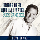 Bridge over Troubled Water by Glen Campbell