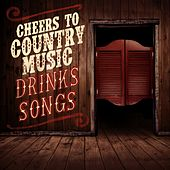 Cheers to Country Music - Drinks Songs by Various Artists